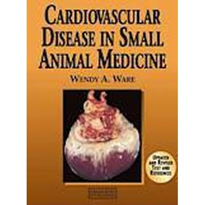 Cardiovascular Disease in Small Animal Medicine (Häftad, 2011)