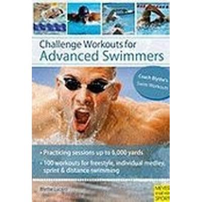 Challenge Workouts for Advanced Swimmers (Häftad, 2010)