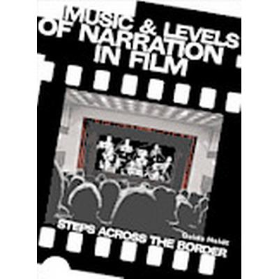 Music and Levels of Narration in Film (Häftad, 2012)