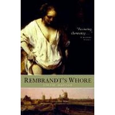 Rembrandt's Whore (Häftad, 2002)