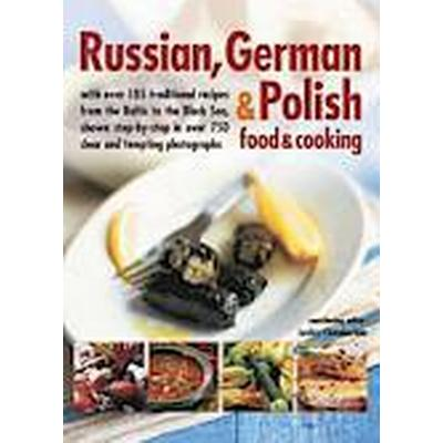 Russian, German &; Polish Food &; Cooking (Häftad, 2014)