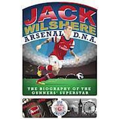 Jack Wilshere - Arsenal DNA (Inbunden, 2013)