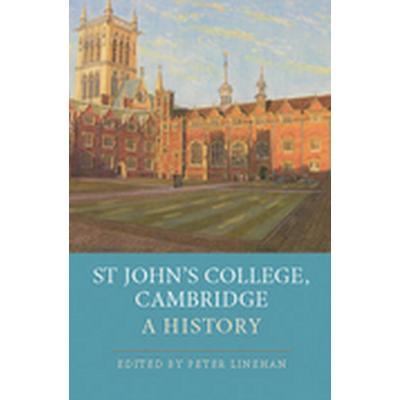 St John's College, Cambridge: A History (Inbunden, 2011)