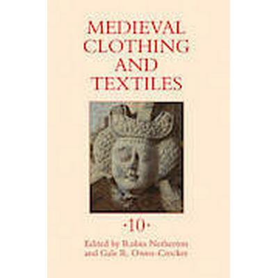 Medieval Clothing and Textiles: Volume 10 (Inbunden, 2014)
