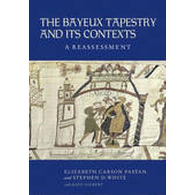 Bayeux Tapestry and its Contexts (Inbunden, 2014)