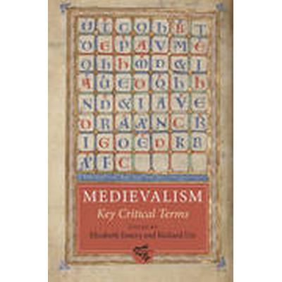 Medievalism: Key Critical Terms (Inbunden, 2014)