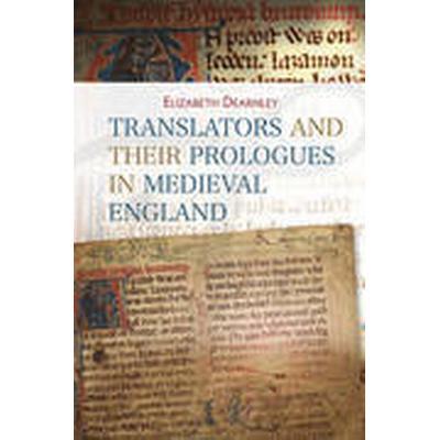 Translators and Their Prologues in Medieval England (Inbunden, 2016)