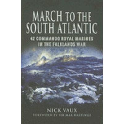 March to the South Atlantic (Häftad, 2007)
