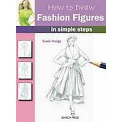How to Draw Fashion Figures (Häftad, 2012)
