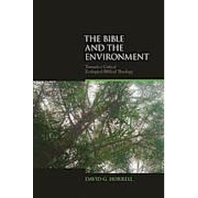 The Bible and the Environment (Häftad, 2010)