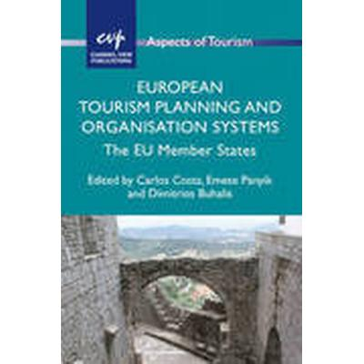 European Tourism Planning and Organisation Systems (Häftad, 2014)