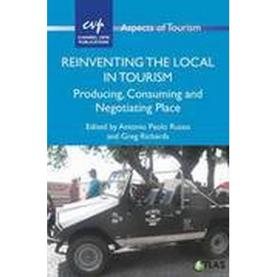 Reinventing the Local in Tourism (Häftad, 2016)