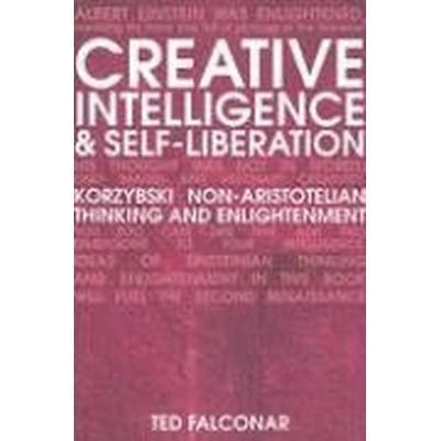 Creative Intelligence and Self-liberation (Häftad, 2007)