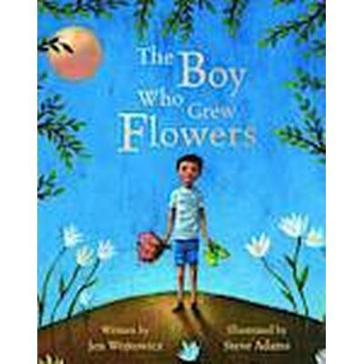 The Boy Who Grew Flowers (Häftad, 2012)