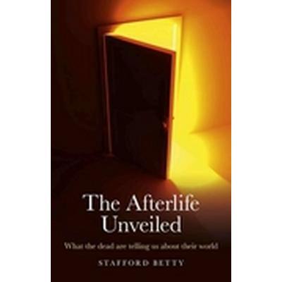 The Afterlife Unveiled (Häftad, 2011)