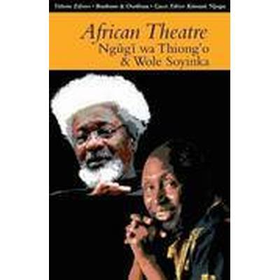 African Theatre 13: Ngugi wa Thiong'o and Wole Soyinka (Häftad, 2014)