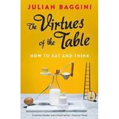 The Virtues of the Table (Häftad, 2015)