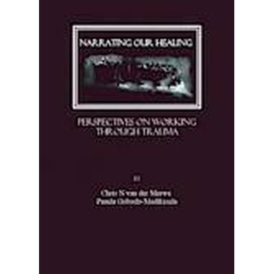 Narrating Our Healing (Inbunden, 2007)