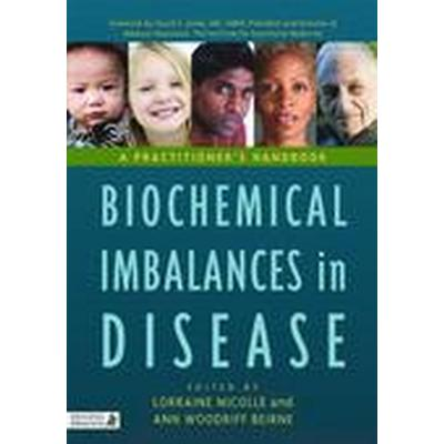 Biochemical Imbalances in Disease (Inbunden, 2010)