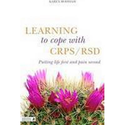 Learning to Cope with CRPS / RSD (Häftad, 2014)