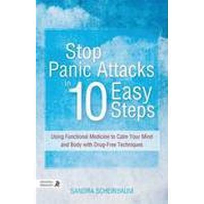 Stop Panic Attacks in 10 Easy Steps (Häftad, 2015)