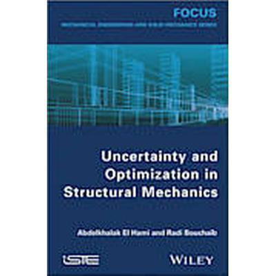 Uncertainty and Optimization in Structural Mechanics (Inbunden, 2013)