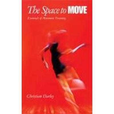 The Space to Move (Häftad, 2009)