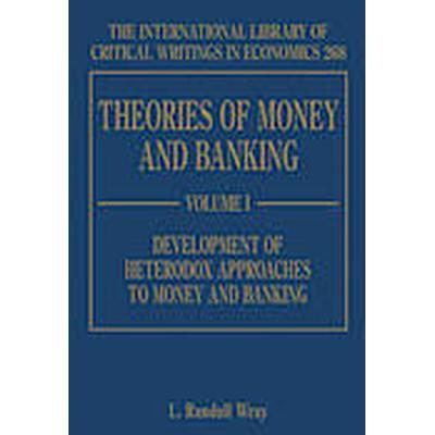Theories of Money and Banking (Inbunden, 2012)