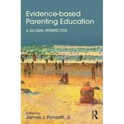 Evidence-Based Parenting Education (Häftad, 2015)