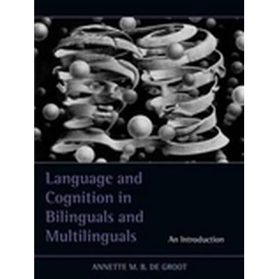 Language and Cognition in Bilinguals and Multilinguals (Inbunden, 2010)