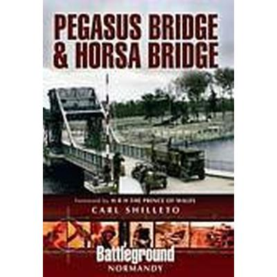 Pegasus Bridge and Horsa Bridge (Häftad, 2010)