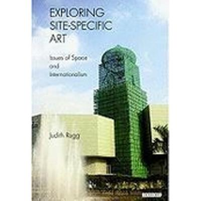 Exploring Site-specific Art (Häftad, 2010)