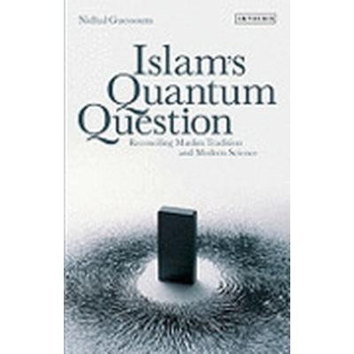 Islam's Quantum Question (Häftad, 2010)