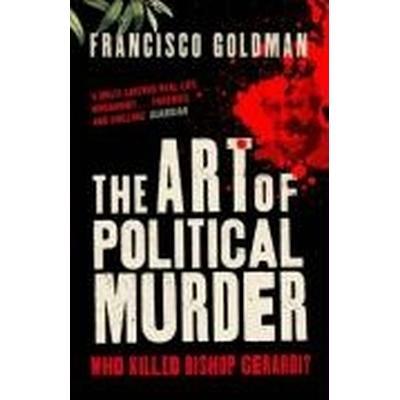 The Art of Political Murder (Häftad, 2010)