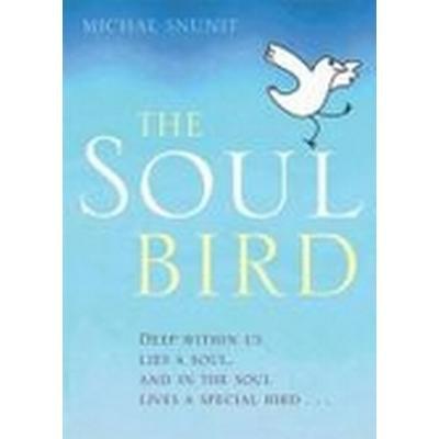 The Soul Bird (Inbunden, 2010)