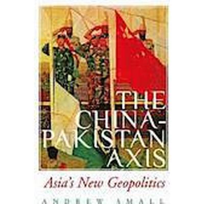 The China-Pakistan Axis (Inbunden, 2015)