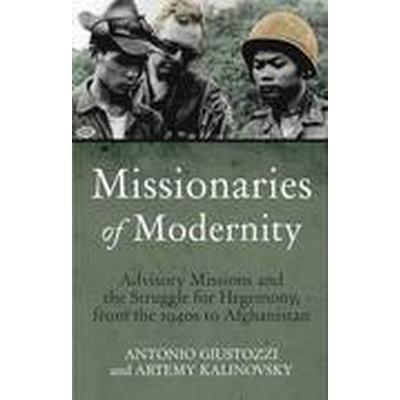 Missionaries of Modernity (Inbunden, 2016)