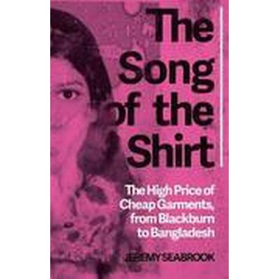 The Song of the Shirt (Häftad, 2015)