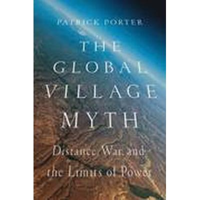 The Global Village Myth (Häftad, 2015)