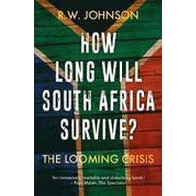 How Long Will South Africa Survive? (Häftad, 2016)
