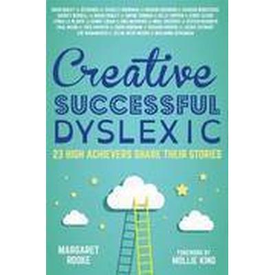 Creative, Successful, Dyslexic (Inbunden, 2015)