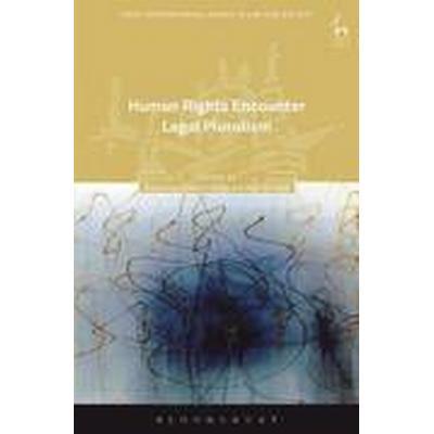 Human Rights Encounter Legal Pluralism (Inbunden, 2017)