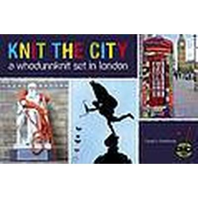 Knit the City (Inbunden, 2011)