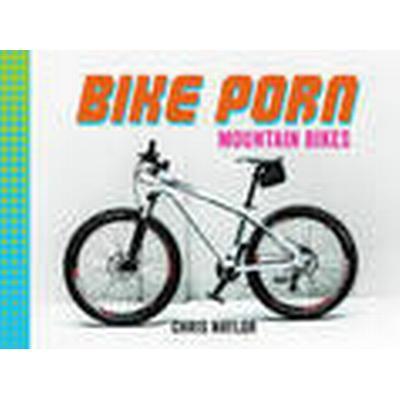 Bike Porn (Inbunden, 2015)