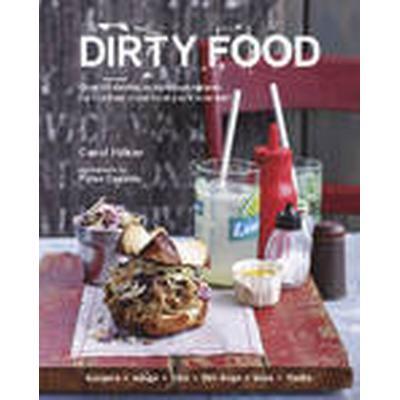Dirty Food (Inbunden, 2014)