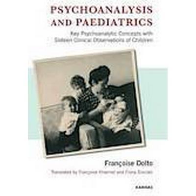 Psychoanalysis and Paediatrics (Häftad, 2012)