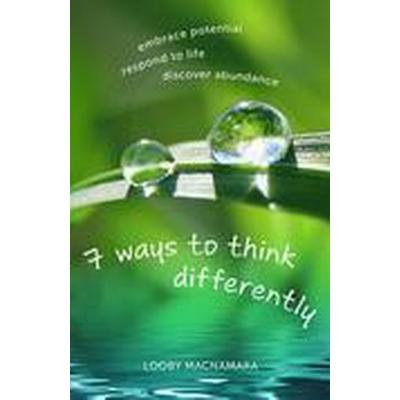 7 Ways to Think Differently (Häftad, 2014)