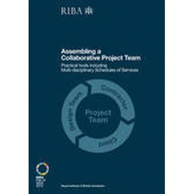 Assembling a Collaborative Project Team (Häftad, 2013)