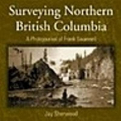Surveying Northern British Columbia (Häftad, 2004)