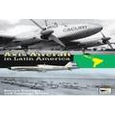 Axis Aircraft in Latin America (Inbunden, 2016)